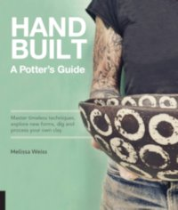 Hand Built: A Potter's Guide